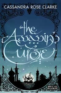 Book cover image. The silhouette of an Arabian city and a ship over the backdrop of a starry night. The title of the book, The Assassin's Curse, overlays the illustration in swooping text.